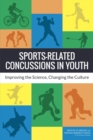 Sports-Related Concussions in Youth : Improving the Science, Changing the Culture - eBook