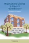Organizational Change to Improve Health Literacy : Workshop Summary - eBook