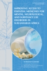 Improving Access to Essential Medicines for Mental, Neurological, and Substance Use Disorders in Sub-Saharan Africa : Workshop Summary - eBook