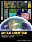 Landsat and Beyond : Sustaining and Enhancing the Nation's Land Imaging Program - eBook