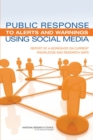 Public Response to Alerts and Warnings Using Social Media : Report of a Workshop on Current Knowledge and Research Gaps - eBook