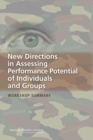 New Directions in Assessing Performance Potential of Individuals and Groups : Workshop Summary - eBook
