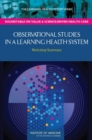 Observational Studies in a Learning Health System : Workshop Summary - eBook