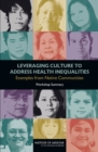 Leveraging Culture to Address Health Inequalities : Examples from Native Communities: Workshop Summary - eBook