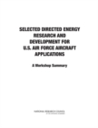 Selected Directed Energy Research and Development for U.S. Air Force Aircraft Applications : A Workshop Summary - eBook