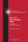 New York's Nanotechnology Model : Building the Innovation Economy: Summary of a Symposium - eBook