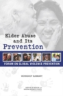 Elder Abuse and Its Prevention : Workshop Summary - eBook