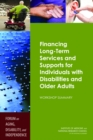 Financing Long-Term Services and Supports for Individuals with Disabilities and Older Adults : Workshop Summary - eBook