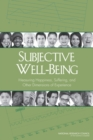 Subjective Well-Being : Measuring Happiness, Suffering, and Other Dimensions of Experience - eBook