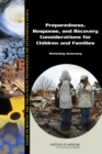Preparedness, Response, and Recovery Considerations for Children and Families : Workshop Summary - eBook