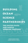 Building Ocean Science Partnerships : The United States and Mexico Working Together - eBook