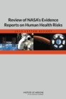 Review of NASA's Evidence Reports on Human Health Risks : 2013 Letter Report - eBook