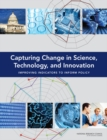 Capturing Change in Science, Technology, and Innovation : Improving Indicators to Inform Policy - eBook