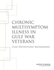 Chronic Multisymptom Illness in Gulf War Veterans : Case Definitions Reexamined - eBook