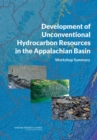 Development of Unconventional Hydrocarbon Resources in the Appalachian Basin : Workshop Summary - eBook