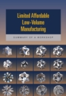 Limited Affordable Low-Volume Manufacturing : Summary of a Workshop - eBook