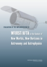 Evaluation of the Implementation of WFIRST/AFTA in the Context of New Worlds, New Horizons in Astronomy and Astrophysics - eBook