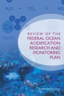 Review of the Federal Ocean Acidification Research and Monitoring Plan - eBook