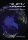 The Arctic in the Anthropocene : Emerging Research Questions - eBook
