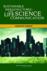 Sustainable Infrastructures for Life Science Communication : Workshop Summary - eBook