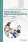Assessing Health Professional Education : Workshop Summary - eBook