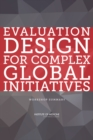 Evaluation Design for Complex Global Initiatives : Workshop Summary - eBook