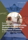 Review of Specialized Degree-Granting Graduate Programs of the Department of Defense in STEM and Management - eBook