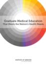 Graduate Medical Education That Meets the Nation's Health Needs - eBook