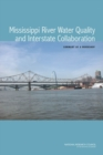 Mississippi River Water Quality and Interstate Collaboration : Summary of a Workshop - eBook