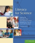 Literacy for Science : Exploring the Intersection of the Next Generation Science Standards and Common Core for ELA Standards: A Workshop Summary - eBook