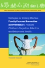 Strategies for Scaling Effective Family-Focused Preventive Interventions to Promote Children's Cognitive, Affective, and Behavioral Health : Workshop Summary - eBook