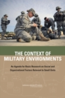 The Context of Military Environments : An Agenda for Basic Research on Social and Organizational Factors Relevant to Small Units - eBook