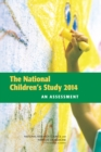 The National Children's Study 2014 : An Assessment - eBook