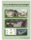 Force Multiplying Technologies for Logistics Support to Military Operations - eBook