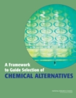 A Framework to Guide Selection of Chemical Alternatives - eBook