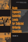 Acute Exposure Guideline Levels for Selected Airborne Chemicals : Volume 18 - eBook