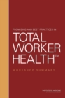 Promising and Best Practices in Total Worker Health : Workshop Summary - eBook