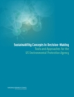 Sustainability Concepts in Decision-Making : Tools and Approaches for the US Environmental Protection Agency - eBook