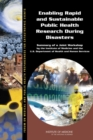 Enabling Rapid and Sustainable Public Health Research During Disasters : Summary of a Joint Workshop by the Institute of Medicine and the U.S. Department of Health and Human Services - eBook