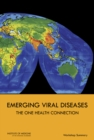 Emerging Viral Diseases : The One Health Connection: Workshop Summary - eBook