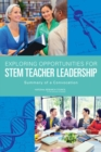 Exploring Opportunities for STEM Teacher Leadership : Summary of a Convocation - eBook