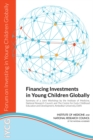 Financing Investments in Young Children Globally : Summary of a Joint Workshop by the Institute of Medicine, National Research Council, and The Centre for Early Childhood Education and Development, Am - eBook