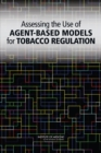Assessing the Use of Agent-Based Models for Tobacco Regulation - eBook