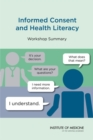 Informed Consent and Health Literacy : Workshop Summary - eBook