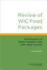 Review of WIC Food Packages : An Evaluation of White Potatoes in the Cash Value Voucher: Letter Report - eBook