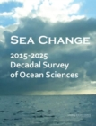 Sea Change : 2015-2025 Decadal Survey of Ocean Sciences - eBook