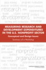 Measuring Research and Development Expenditures in the U.S. Nonprofit Sector : Conceptual and Design Issues: Summary of a Workshop - eBook