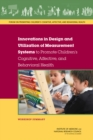 Innovations in Design and Utilization of Measurement Systems to Promote Children's Cognitive, Affective, and Behavioral Health : Workshop Summary - eBook