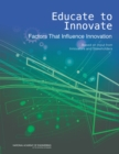 Educate to Innovate : Factors That Influence Innovation: Based on Input from Innovators and Stakeholders - eBook
