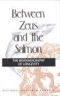 Between Zeus and the Salmon : The Biodemography of Longevity - eBook